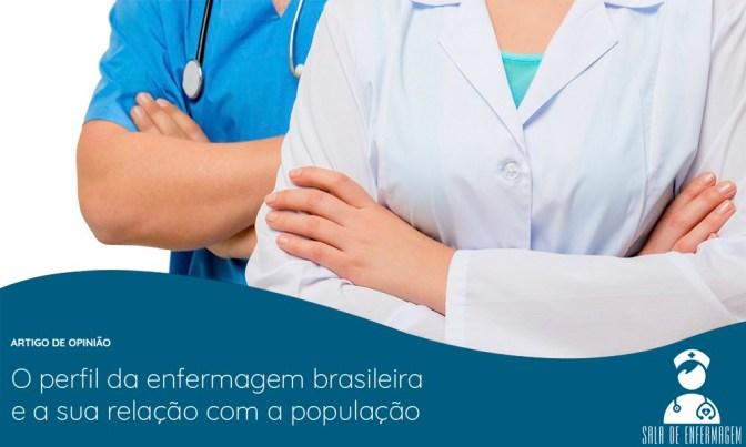 O perfil da enfermagem brasileira e a sua relação com a população