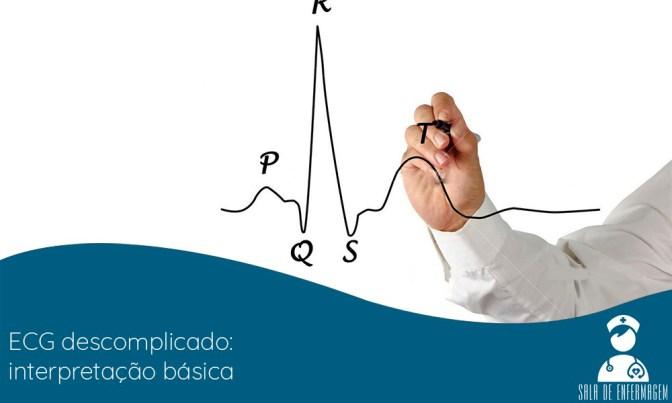 ECG descomplicado: interpretação básica